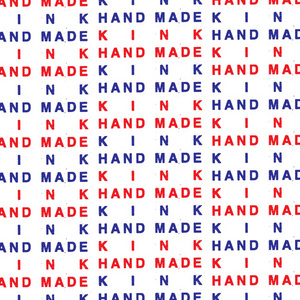 KiNK - Hand Made