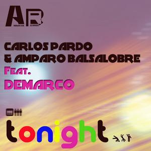 CARLOS PARDO/AMPARO BALSALOBRE feat DEMARCO - Tonight