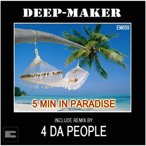 DEEP-MAKER - 5 Min In Paradise