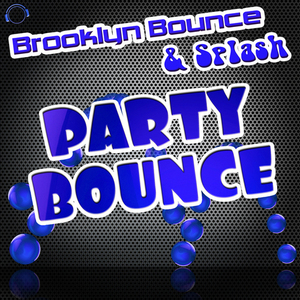 BROOKLYN BOUNCE/SPLASH - Party Bounce (Remixes)