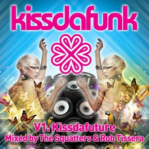 SQUATTERS, The/ROB TISSERA/VARIOUS - Kissdafunk V1: Kissdafuture (unmixed tracks)
