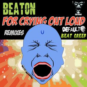 BEATON - For Crying Out Loud