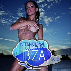 VARIOUS - International Club Guide Ibiza 2012