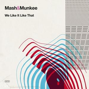 MASH & MUNKEE - We Like It Like That