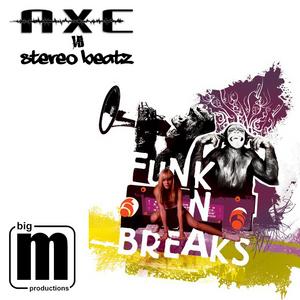 DJ AXE vs STEREO BEATZ - Funk'n'Breaks