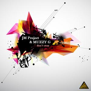 JM PROJECT/MUZZY G - Don't Stop