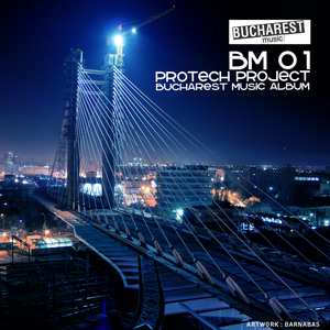 PROTECH PROJECT - Bm 01 Bucharest Music Album