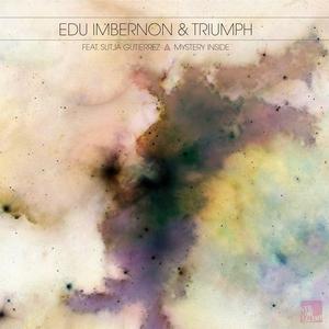 EDU IMBERNON & TRIUMPH feat SUTJA GUTIERREZ - Mystery Inside
