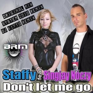 STAFFY feat SINGJAY NOCZY - Don't Let Me Go