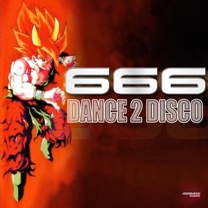 666 - Dance 2 Disco (Special Maxi Edition)