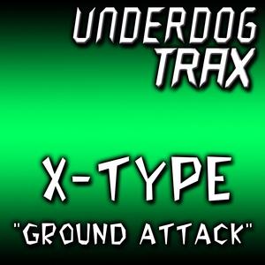 X-TYPE - Ground Attack