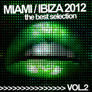VARIOUS - Miami Ibiza 2012 Vol 2 (The Best Selection)