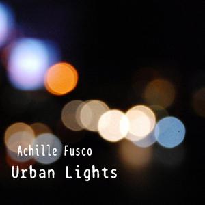 ACHILLE FUSCO - Urban Lights