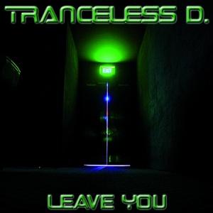 TRANCELESS D - Leave You