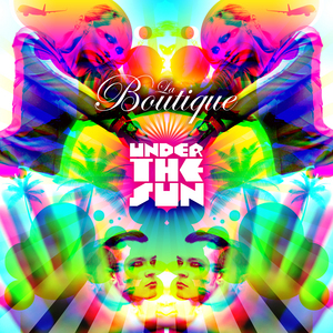 LA BOUTIQUE - Under The Sun