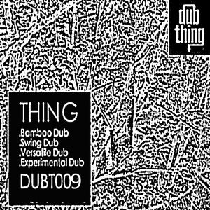 THING - Bamboo Dub