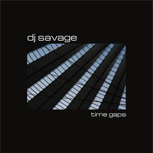 DJ SAVAGE - Time Gaps