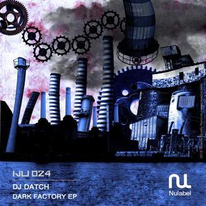 DJ DATCH - Dark Factory EP
