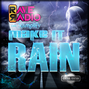 RAVE RADIO/XAMPLIFY - Make It Rain