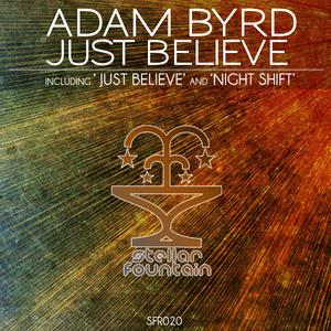 ADAM BYRD - Just Believe