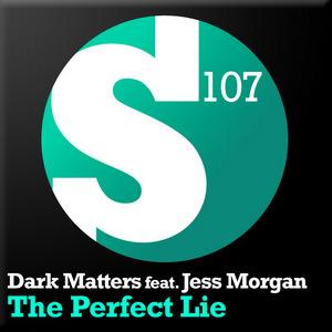 DARK MATTERS feat JESS MORGAN - The Perfect Lie