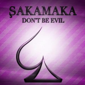 SAKAMAKA - Don't Be Evil