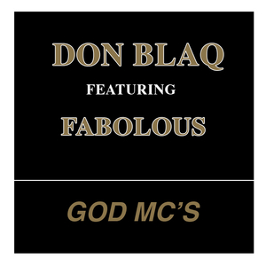 DON BLAQ feat FABOLOUS - God MC's