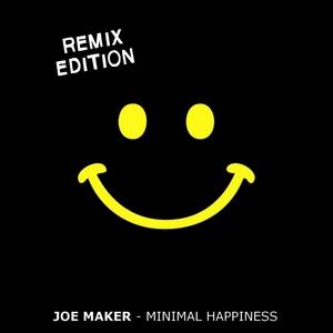 MAKER, Joe - Minimal Happiness (Remix Edition)