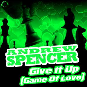 ANDREW SPENCER - Give It Up (Game Of Love) (Bonus Bundle)
