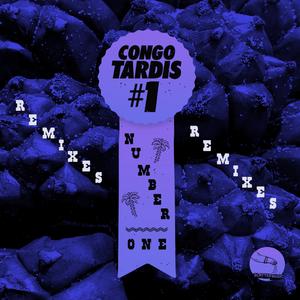 CONGO TARDIS #1 - Number One Remixes