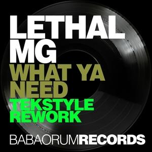 LETHAL MG - What Ya Need