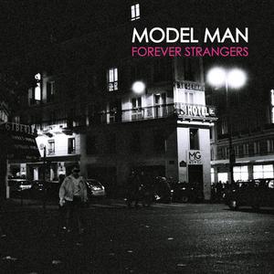MODEL MAN - Forever Strangers