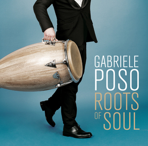 POSO, Gabriele - Roots Of Soul