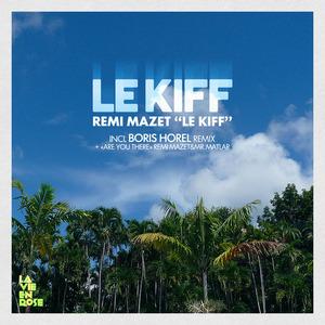 MAZET, Remi - Le Kiff