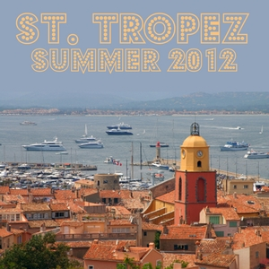 VARIOUS - Saint Tropez Summer 2012 (Selected Housetunes Vol 2)