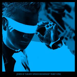 JOHN B - Light Speed Remixed Pt 1