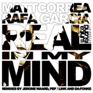 CORREA, Matt & RAFA GARCIA - Real In My Mind