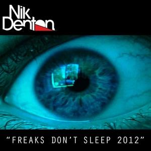 DENTON, Nik - Freaks Dont Sleep