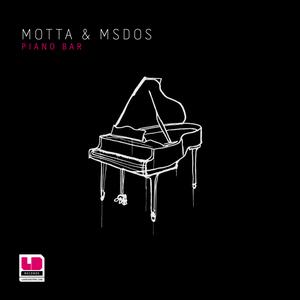 MOTTA & MSDOS - Piano Bar