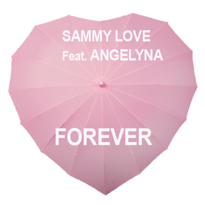 LOVE, Sammy feat ANGELYNA - Forever