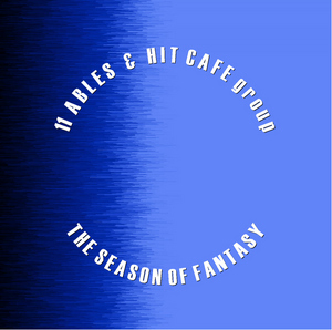 11 ABLES & HIT CAFE GROUP - The Season Of Fantasy
