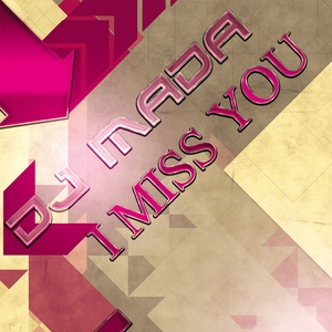 DJ MADA - I Miss You