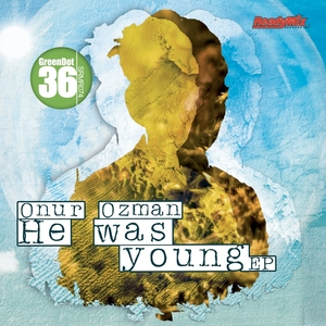 OZMAN, Onur - He Was Young EP