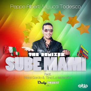 ALBERTI, Peppe/LUCA TODESCO feat HAROL GARCIA/TINA LA MAMASITA - Sube Mami (The remixes)