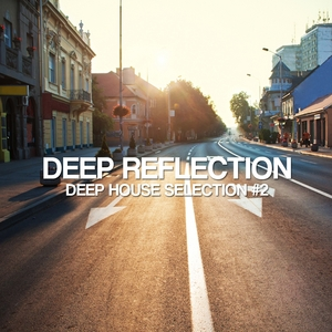 VARIOUS - Deep Reflection (Deep House Selection #2)