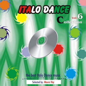 VAY, Mauro/VARIOUS - Italo Dance Collection Vol 6 (The Very Best Of Italo Dance 2000-2010 Selected By Mauro Vay)
