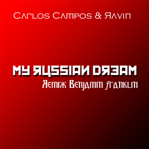 CAMPOS, Carlos/RAVIN feat ANASTASIJA BARANOVA - Russian Dream