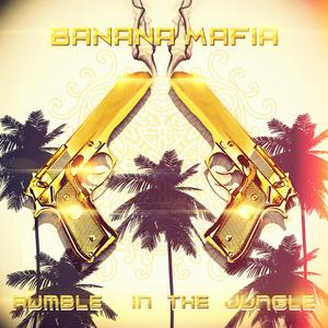BANANA MAFIA - Rumble In The Jungle