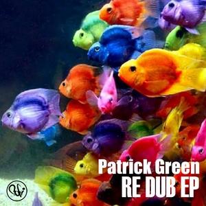 GREEN, Patrick - Re Dub EP
