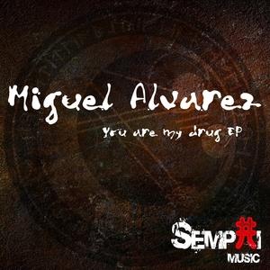 ALVAREZ, Miguel - You Are My Drug
